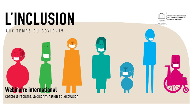 L'inclusion aux temps du COVID-19 : Webinaire international contre le racisme, la discrimination et l'exclusion